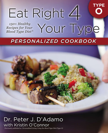 Eat Right 4 Your Type Personalized Cookbook Type O by Peter J D'Adamo