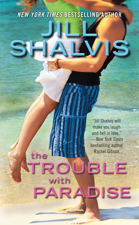 The Trouble with Paradise by Jill Shalvis