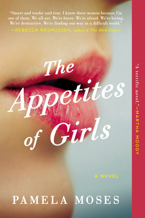 The Appetites of Girls by Pamela Moses