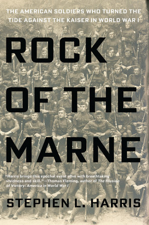 Rock of the Marne by Stephen L. Harris