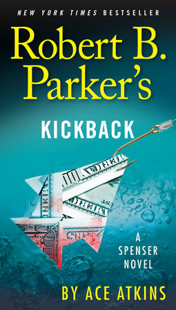 Robert B. Parker's Kickback by Ace Atkins