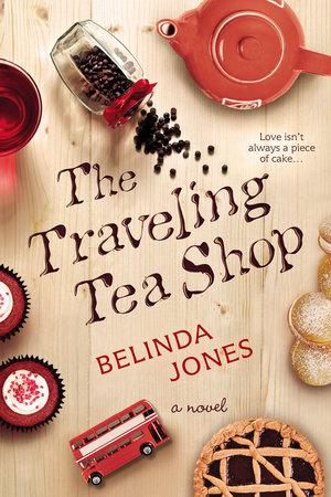 The Traveling Tea Shop by Belinda Jones