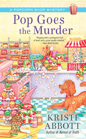 Pop Goes the Murder by Kristi Abbott