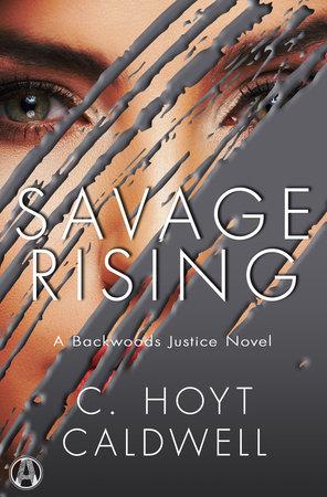 Savage Rising by C. Hoyt Caldwell
