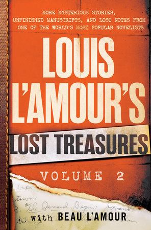 Louis L'Amour's Lost Treasures: Volume 2 by Louis L'Amour and Beau L'Amour