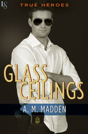 Glass Ceilings by A. M. Madden