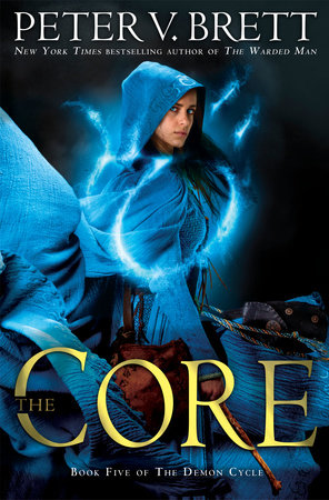 The Core: Book Five of The Demon Cycle by Peter V. Brett