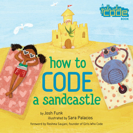 How to Code a Sandcastle by Josh Funk