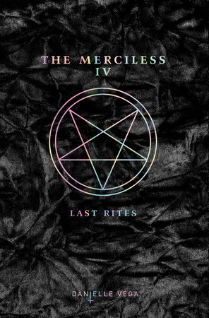The Merciless IV: Last Rites by Danielle Vega