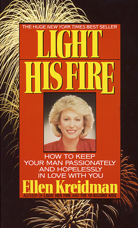 Light His Fire by Ellen Kreidman