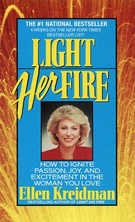 Light Her Fire by Ellen Kreidman