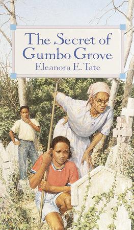 The Secret of Gumbo Grove by Eleanora Tate