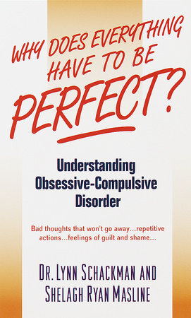 Why Does Everything Have to Be Perfect? by Lynn Shackman and Shelagh Masline
