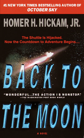 Back to the Moon by Homer Hickam | PenguinRandomHouse com: Books