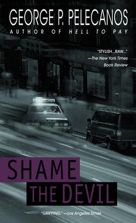 Shame the Devil by George P. Pelecanos