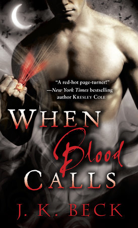 When Blood Calls by J. K. Beck