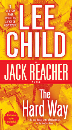 The Hard Way: A Jack Reacher Novel by Lee Child