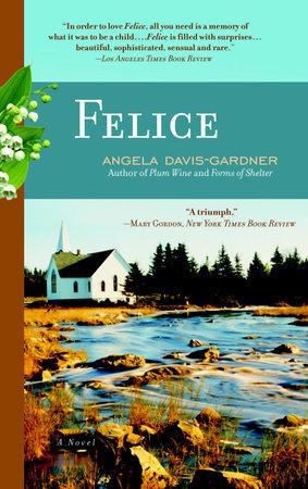 Felice by Angela Davis-Gardner
