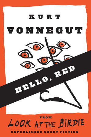 Hello, Red (Stories) by Kurt Vonnegut