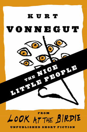 The Nice Little People (Stories) by Kurt Vonnegut
