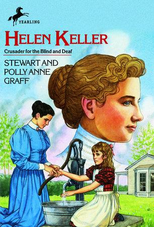 Helen Keller by Stewart Graff and Polly Anne Graff