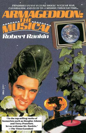 Armageddon the Musical by Robert Rankin