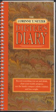 The Corinne T. Netzer Dieter's Diary by Corinne T. Netzer