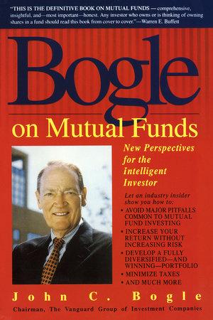 Bogle on Mutual Funds by John Bogle
