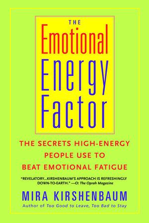 The Emotional Energy Factor by Mira Kirshenbaum