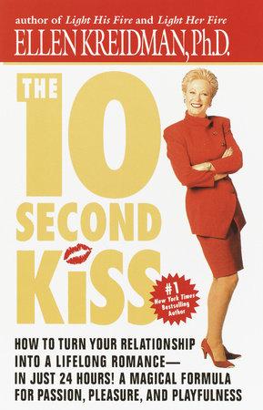 The 10-Second Kiss by Ellen Kreidman