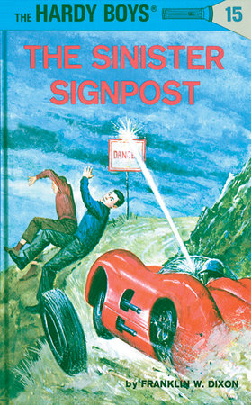 Hardy Boys 15: the Sinister Signpost by Franklin W. Dixon