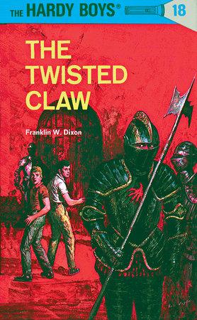 Hardy Boys 18: the Twisted Claw by Franklin W. Dixon