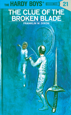 Hardy Boys 21: the Clue of the Broken Blade by Franklin W. Dixon