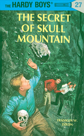 Hardy Boys 27: the Secret of Skull Mountain by Franklin W. Dixon