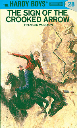 Hardy Boys 28: the Sign of the Crooked Arrow by Franklin W. Dixon