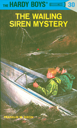 Hardy Boys 30: the Wailing Siren Mystery by Franklin W. Dixon