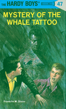 Hardy Boys 47: Mystery of the Whale Tattoo
