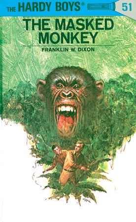 Hardy Boys 51: the Masked Monkey by Franklin W. Dixon