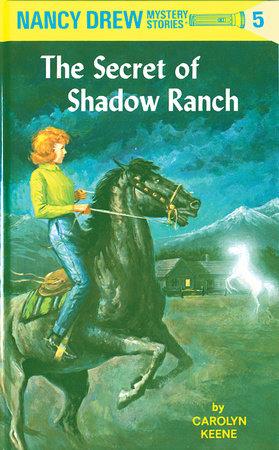 Nancy Drew 05: the Secret of Shadow Ranch by Carolyn Keene