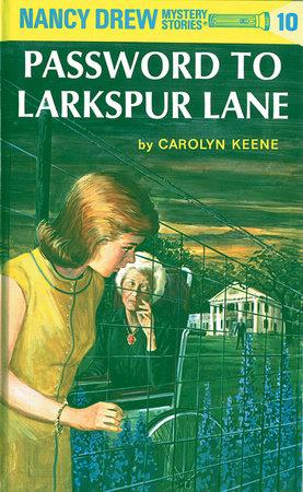 Nancy Drew 10: Password to Larkspur Lane by Carolyn Keene