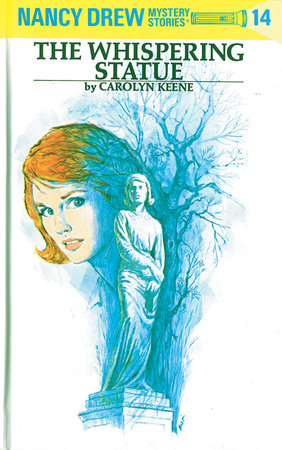 Nancy Drew 14: the Whispering Statue by Carolyn Keene