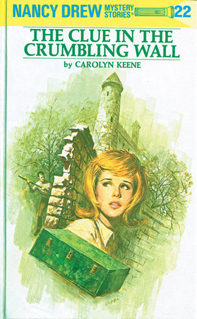 Nancy Drew 22: the Clue in the Crumbling Wall by Carolyn Keene