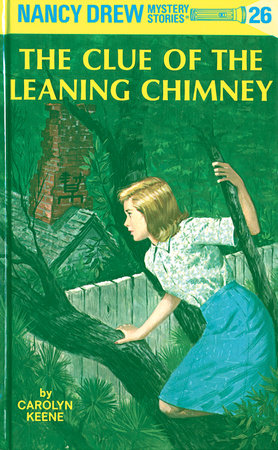 Nancy Drew 26: the Clue of the Leaning Chimney by Carolyn Keene