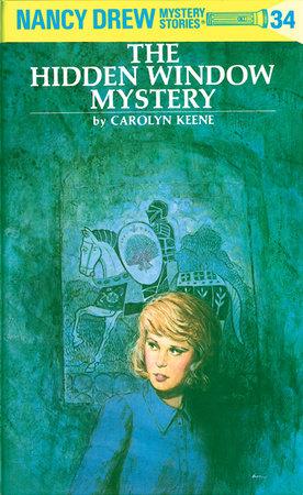 Nancy Drew 34: the Hidden Window Mystery by Carolyn Keene