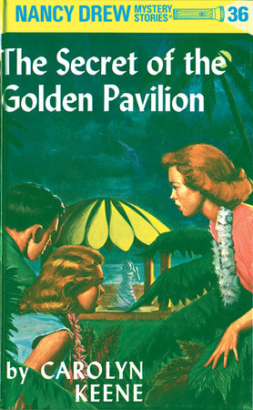 Nancy Drew 36: The Secret of the Golden Pavillion by Carolyn Keene