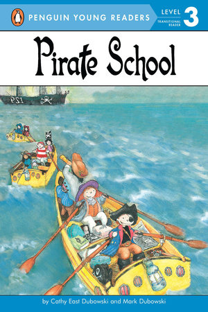 Pirate School by Cathy East Dubowski and Mark Dubowski