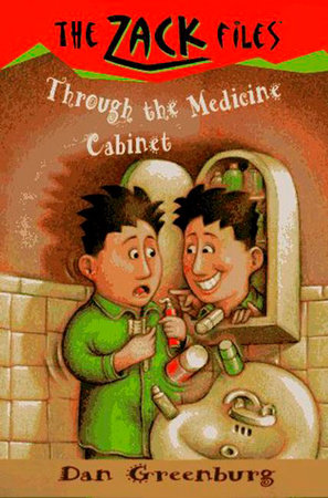 Zack Files 02: Through the Medicine Cabinet by Dan Greenburg and Jack E. Davis