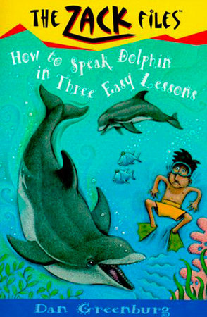 Zack Files 11: How to Speak to Dolphins in Three Easy Lessons by Dan Greenburg