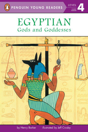 Egyptian Gods and Goddesses by Henry Barker