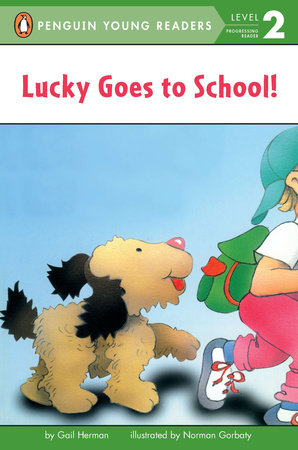 Lucky Goes to School by Gail Herman